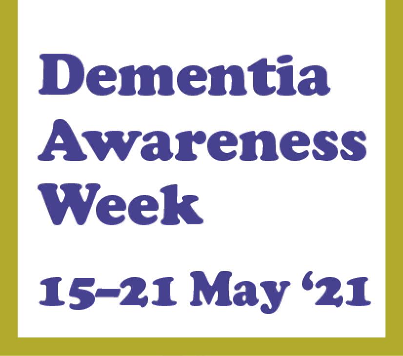Dementia Awareness Week 15 - 21 May